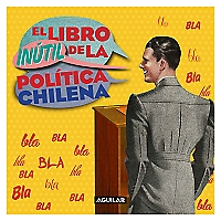 El Libro In�til de la Pol�tica Chilena