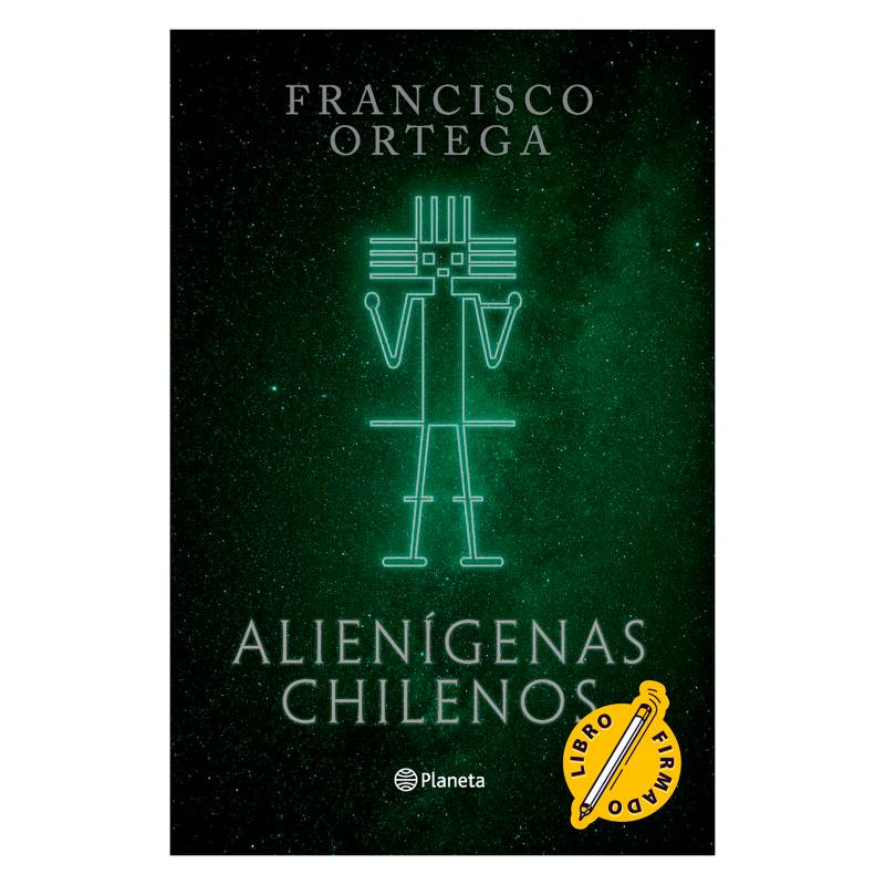 EDITORIAL PLANETA - Alienigenas Chilenos