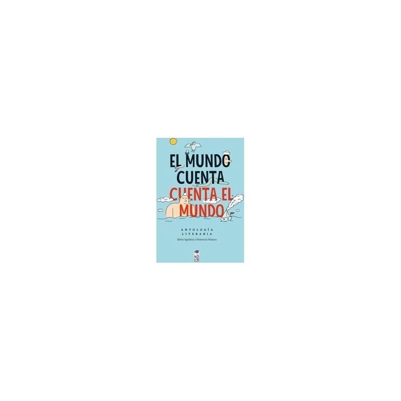 10BOOKS - El Mundo Cuenta. Cuenta El Mundo. Antología Litera