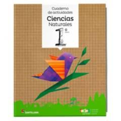Santillana - CUADERNO DE ACTIVIDADES CIENCIAS  1B TODOS JUNTOS