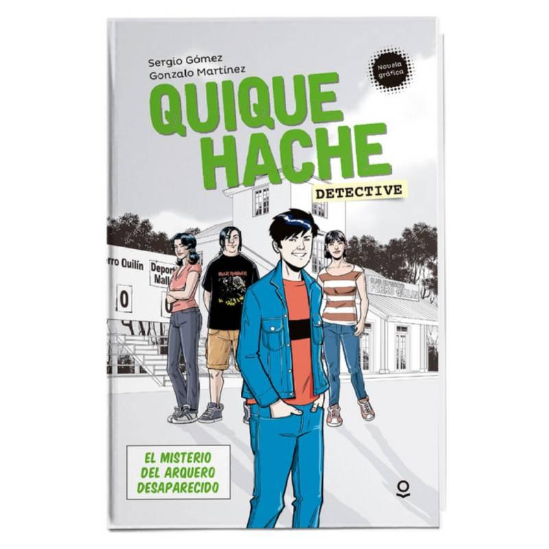 LOQUELEO - QUIQUE HACHE. EL MISTERIO DEL ARQUERO DESAPARECIDO
