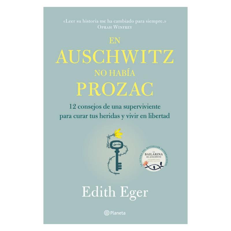 EDITORIAL PLANETA - En Auschwitz No habia Prozac