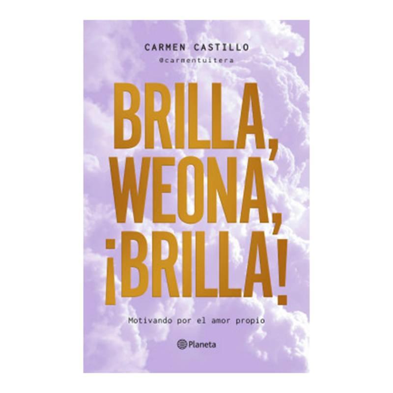 EDITORIAL PLANETA - Editorial Planeta Brilla. Weona Brilla