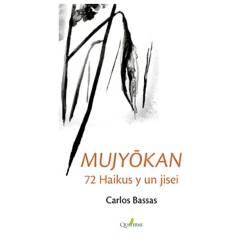 ALFAOMEGA QUATERNI - Mujyokan: 72 Haikus Y Un Jisei