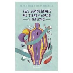 Editorial Planeta - Las Emociones Me Tienen Gordo Y Enfermo