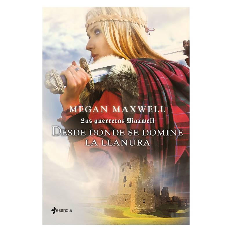 EDITORIAL PLANETA - Las guerreras Maxwell 2 Desde donde se domine la