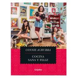 Cocina Sana y Feliz 1 - Connie Achurra