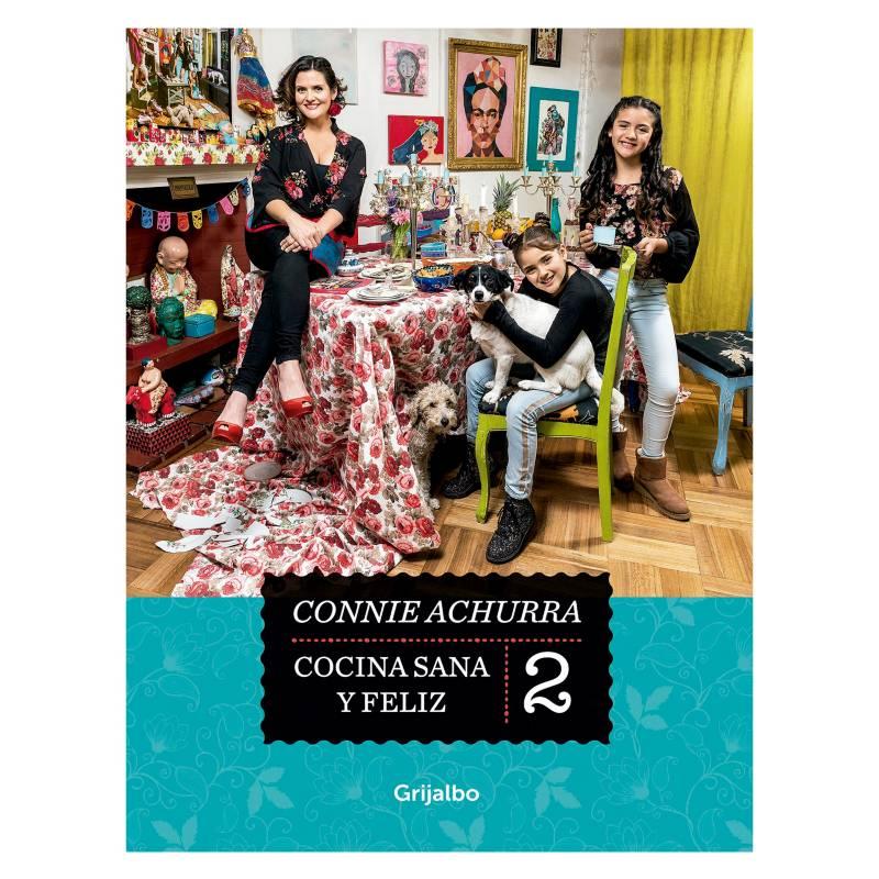 PENGUIN RANDOM HOUSE - Cocina Sana y Feliz 2 - Connie Achurra