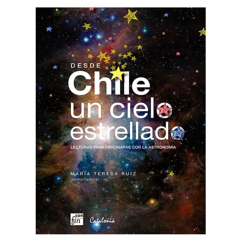 Librerias Catalonia Ltda - Desde Chile un Cielo Estrellado