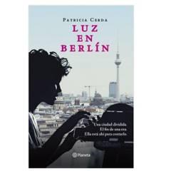 EDITORIAL PLANETA - Luz en Berlin