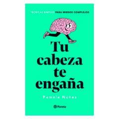 Editorial Planeta - Tu Cabeza Te Engaña