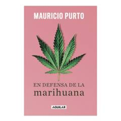 PENGUIN RANDOM HOUSE - En Defensa de La Marihuana