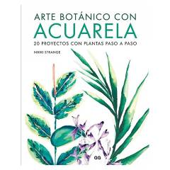 GUSTAVO GILI - Arte Botanico con Acuarela. 20 Proyectos con Plan