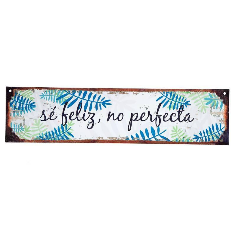 Cartel Se feliz no perfecta 10x40 cm