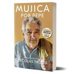 Planeta de libros Argentina - Mujica por Pepe - Nicolás Trotta