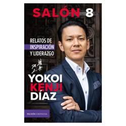 Planeta de libros Argentina - Salón 8. Relatos de inspiración y liderazgo Yokoi- Yokoi Kenji Díaz