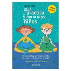 Planeta de libros Argentina - Guía práctica de mindfulness para niños- Silvio Raij.