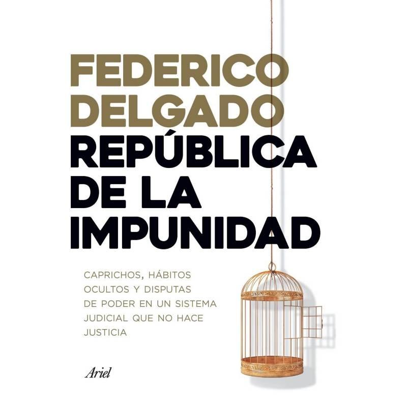 Planeta de libros Argentina - República de la impunidad- Federico Delgado.