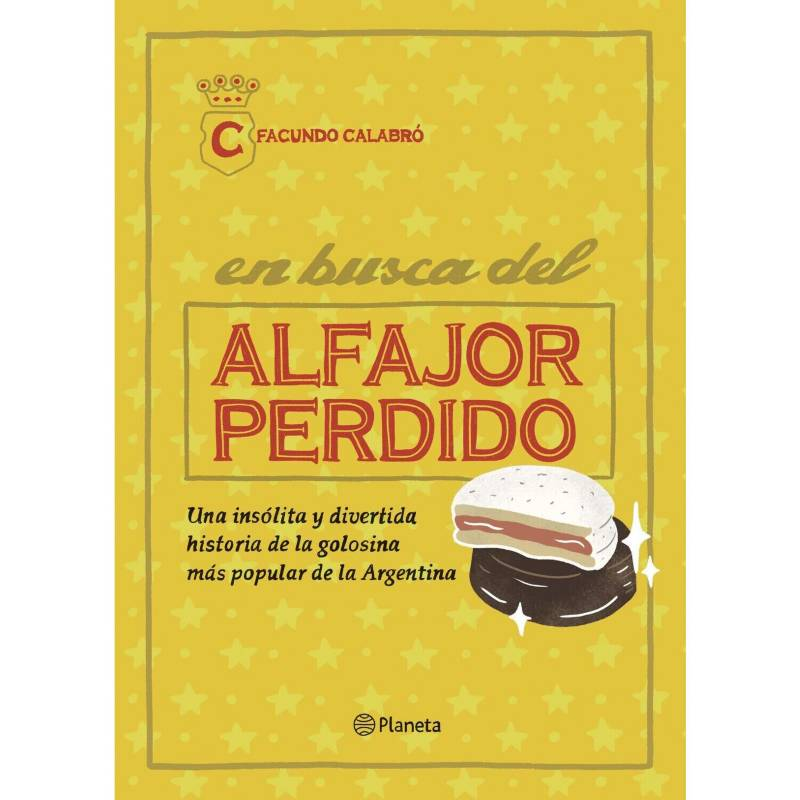 Planeta de libros Argentina - En busca del alfajor perdido - Facundo Calabró