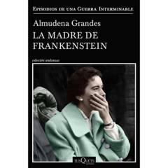 Planeta de libros Argentina - La madre de Frankenstein - Almudena Grandes