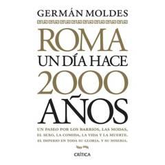 Planeta de libros Argentina - Roma, un día hace 2000 años - Germán Moldes