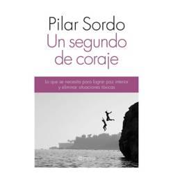 Planeta de libros Argentina - Un segundo de coraje - Pilar Sordo