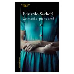 Penguin - Lo mucho que te ame - Eduardo Sacheri