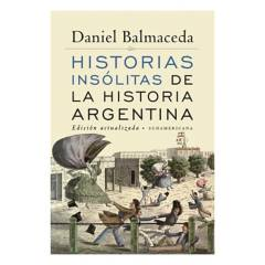Penguin - Historias insólitas de la historia Argentina - Daniel Balmaceda