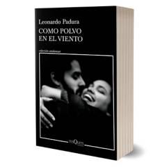 Planeta de libros Argentina - Como polvo en el viento - Leonardo Padura