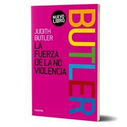 Planeta de libros Argentina - La fuerza de la no violencia - Judith Butler