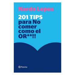 Planeta de libros Argentina - 201 tips para no comer como el or** - Narda Lepes