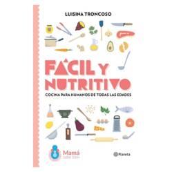Planeta de libros Argentina - Fácil y nutritivo - Luicina Troncoso