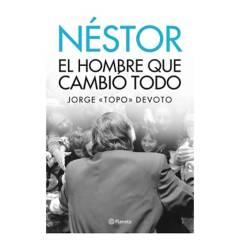 Planeta de libros Argentina - Néstor el hombre que cambio todo