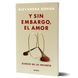 Planeta de libros Argentina - Y sin embargo, el amor - Alexandra Kohan