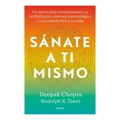 Penguin Random House - Sanate A Ti Mismo - Deepak Chopra/Tanzi Rudolph