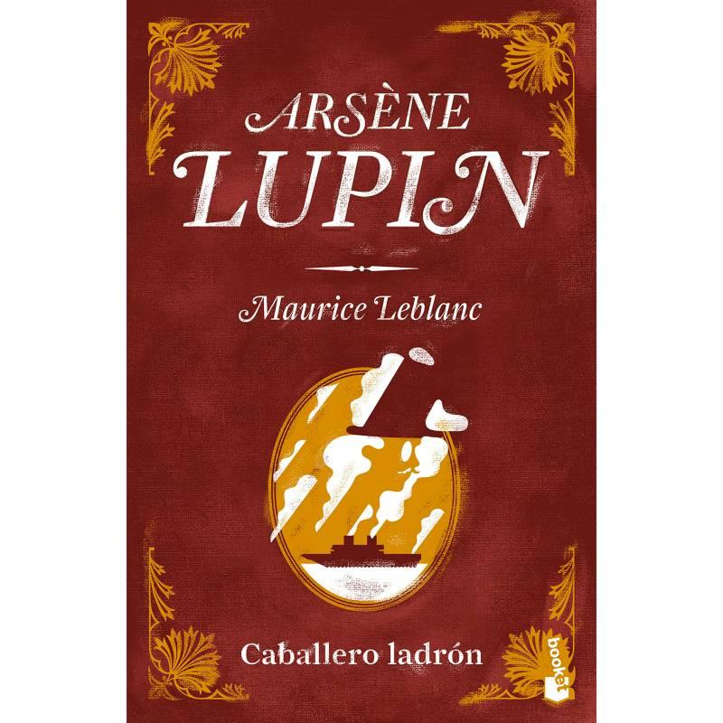 Editorial Planeta - Arséne Lupin, caballero ladrón - Leblanc