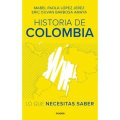 Editorial Planeta - Historia de Colombia: lo que necesitas saber