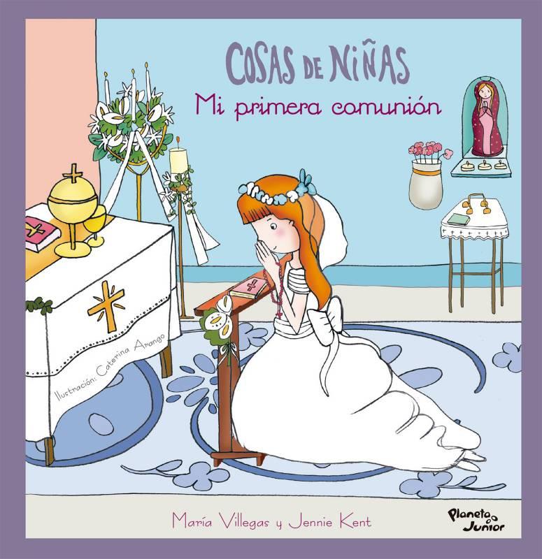 Editorial Planeta - Cosas de niñas: Mi primera comunión