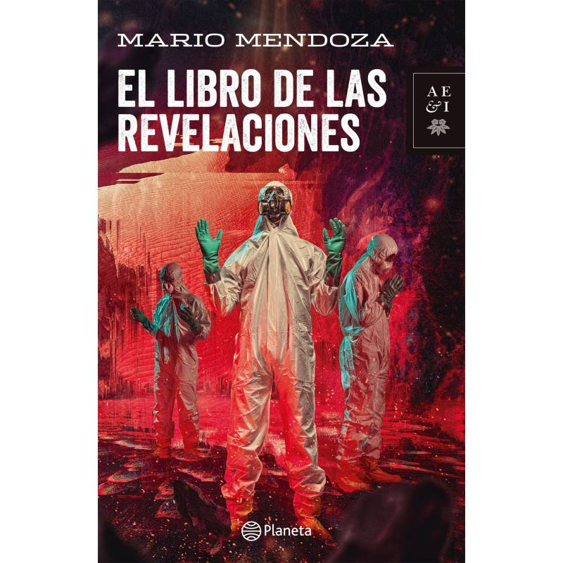 Editorial Planeta - El libro de las revelaciones - Mario Mendoza