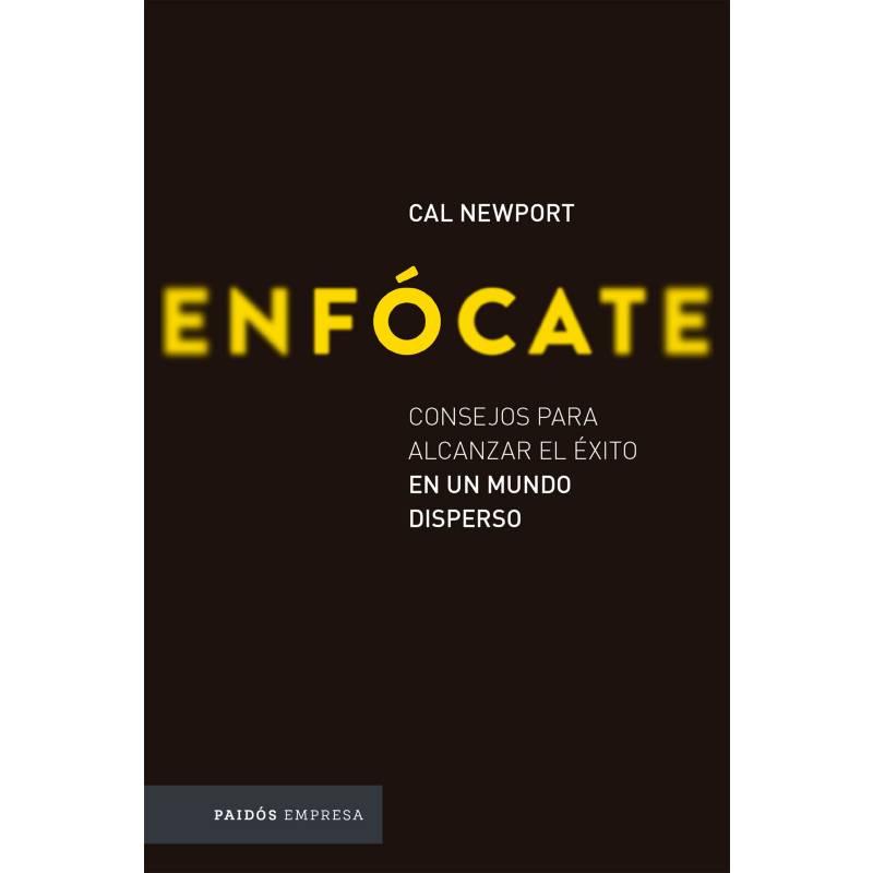 Editorial Planeta - Enfócate - Cal Newport