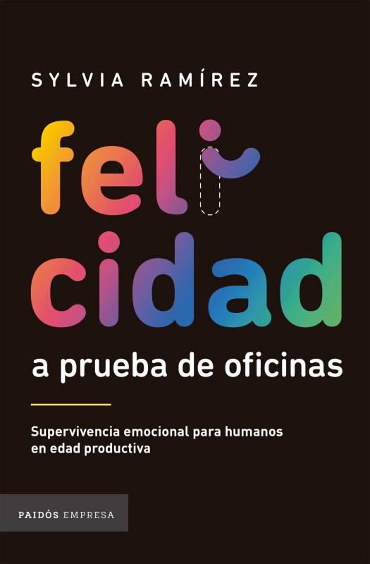 Editorial Planeta - Felicidad a prueba de oficinas