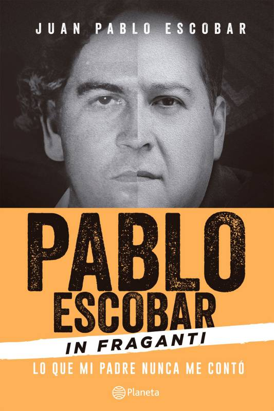 Editorial Planeta - Pablo Escobar In fraganti