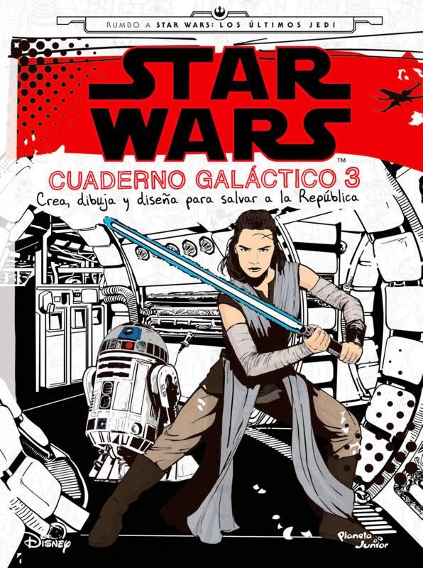 Editorial Planeta - Star Wars: Rumbo a Star Wars. El último Jedi. Cuaderno galáctico 3