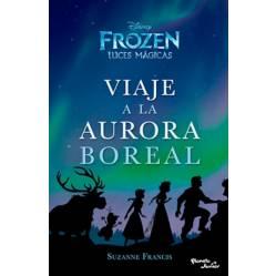 Editorial Planeta - Viaje a la aurora boreal - Frozen luces magicas