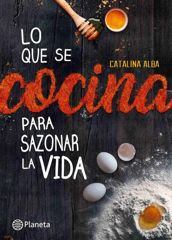 Editorial Planeta - Lo que se cocina para sazonar la vida