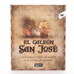 El Galeon San Jose, La Parabola Vital Del Barco y Su Tesoro Legendario