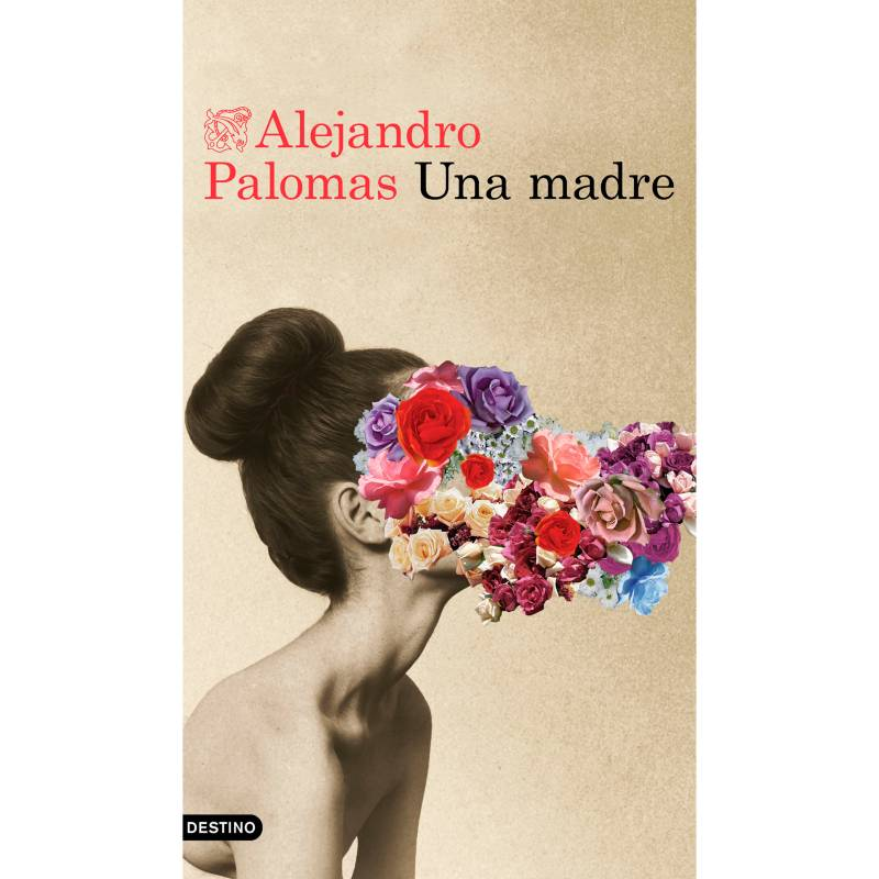 Editorial Planeta - Una Madre - Alejandro Palomas