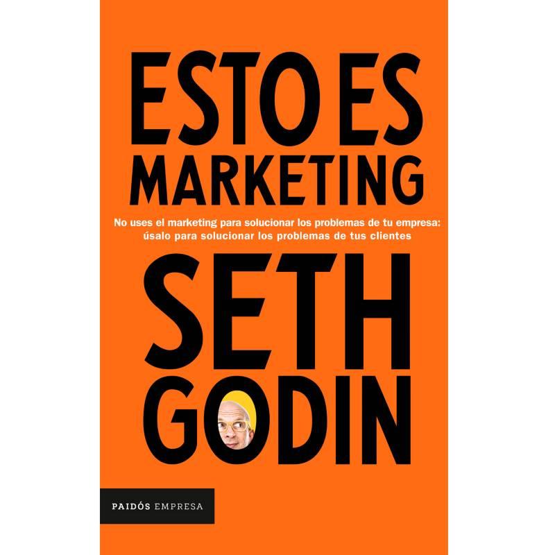Editorial Planeta - Esto Es Marketing - Seth Godin