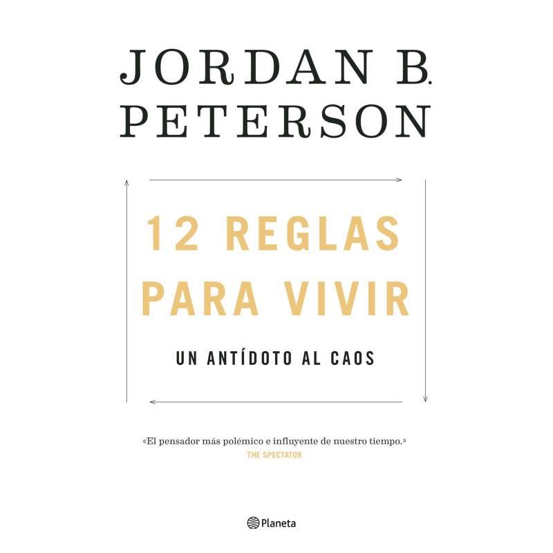 Editorial Planeta - 12 Reglas Para Vivir - Jordan B. Peterson