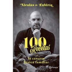 Editorial Planeta - 100 Recetas Con La Canasta Básica Familiar